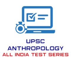UPSC Anthropology All India Test Series