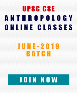 UPSC Anthropology Coaching June 2019